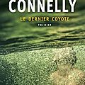 Le dernier coyote, thriller de michael connelly