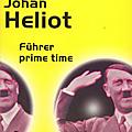 Fuhrer prime time - johan heliot
