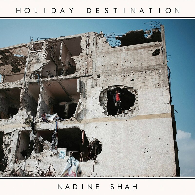 Nadine_Shah_-_Holiday_Destination