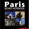 Découvrez les secrets de paris avec paris secret notebook