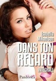 Dans ton regard de Isabella Mikaelson