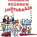 Vive la science improbable!!!