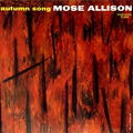Mose Allison - 1959 - Autumn Song )Prestige)