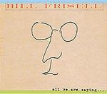 billfrisell_allwearesaying_jk