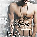 The making of matt (souls of the knight #3) by nicola haken