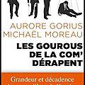 Les gourous de la com' dérapent - aurore gorius et michaël moreau - editions fayard