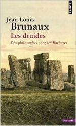 Les druides Des philosophes chez les Barbares