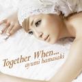 Ayumi Hamasaki - Together when