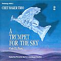 Chet Baker Trio - 1983 - A Trumpet for the Sky, Vol