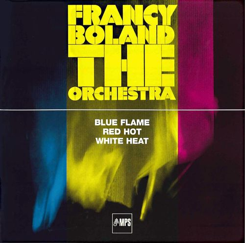 Francy Boland The Orchestra - 1976 - Blue-Flame, Red-hot, White-heat (MPS)