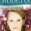 lieutenant-eve-dallas---tome-5,-ceremonie-du-crime-512932-250-400
