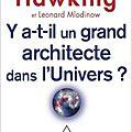 Y a-t-il un grand architecte dans l'univers ? - stephen hawking et leonard mlodinow