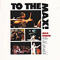 Max Roach - 1990 - To the Max! (Enja)