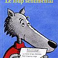 Le loup sentimental - geoffroy de pennart