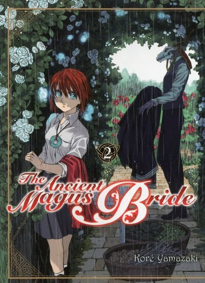 The Ancient Magus Bride, tome 02, Koré Yamazaki komikku éditions