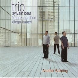 Sylvain Beuf Trio - 2005 - Another Building (RDC)