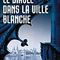 LE DIABLE DANS LA VILLE BLANCHE D'ERIK LARSON