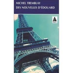 Des nouvelles d'Edouard - Michel Tremblay