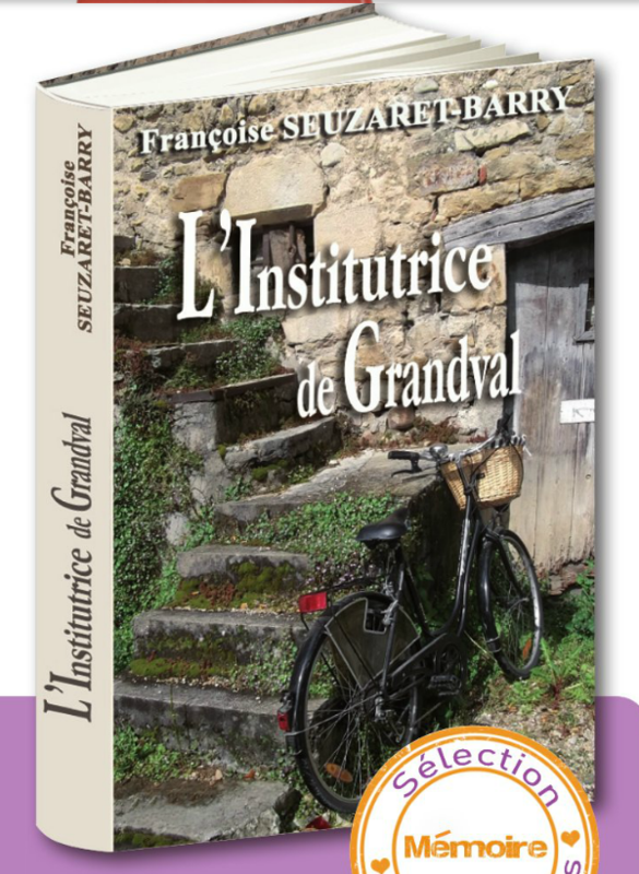 FRANCOISE SEUZARREY-BARRY - L'INSTITUTRICE DE GRANDVAL - SELECTION GRAND LIVRE DU MOIS - REVUE MAI 2014