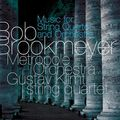 Bob Brookmeyer Metropole Orchestra - 2009 - Music for String Quartet and Orchestra (Challenge Jazz)