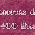 Le grand concours des 400 likes de la page facebook