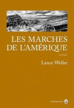 LES MARCHES DE L'AMÉRIQUE de Lance Weller