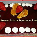 Bavarois fruits de la passion et framboise