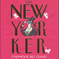 The new yorker : l'humour des chats ---- jean-loup chiflet