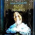 Alice au pays des zombies -gena showalter {chroniques de zombieland, tome 1}