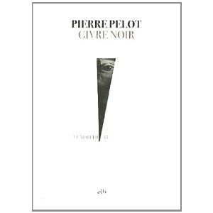 Givre noir Pierre Pelot Lectures de Liliba