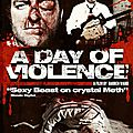 A day of violence (violence, tortures, meurtres et vengeance)