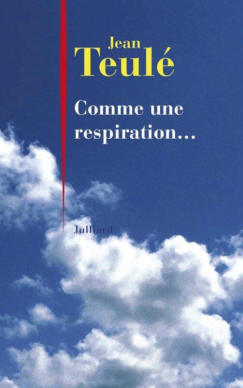 COMME UNE RESPIRATION de Jean Teulé