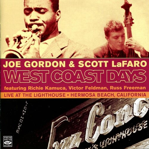 Joe Gordon & Scott LaFaro - 1958-60 - West Coast Days, Live at the Lighthouse Hermosa Beach, California (Fresh Sound)