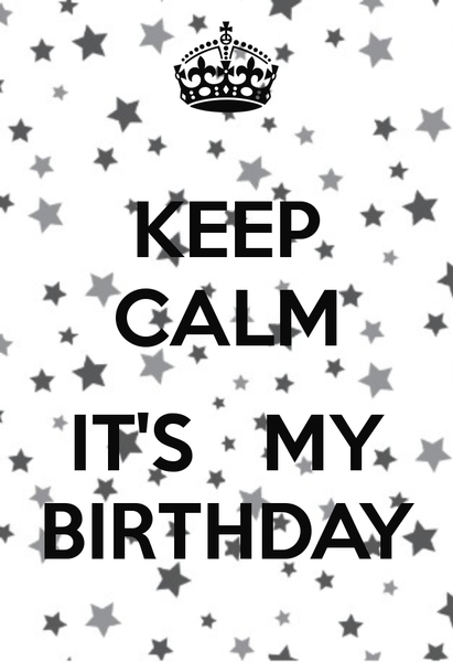 keep_calm_it_s_my_birthday_810