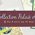 Avant premiere vente collection palais oriental