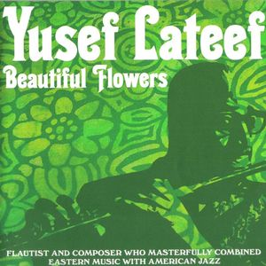 Yusef_Lateef___1959___Beautiful_Flowers__FiveFour_
