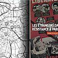 Paris les étrangers dans la résistance