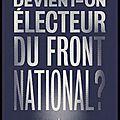 Comment devient on électeur du front national ? - antoine baltier - editions le cherche midi