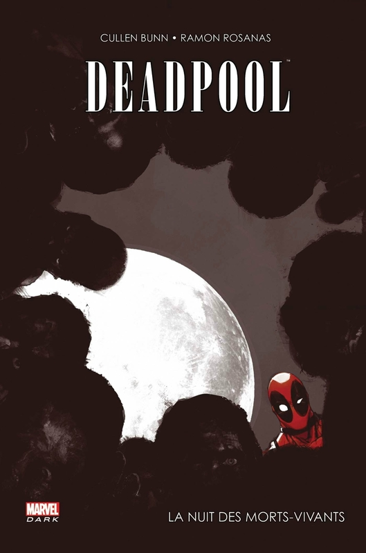 marvel dark deadpool la nuit des morts vivants