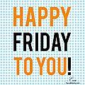 Les bons plans du vendredi #11