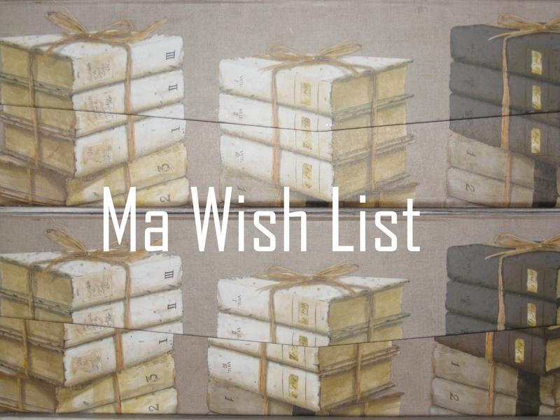 Ma Wish List