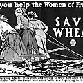 Ww1 propaganda : save wheat
