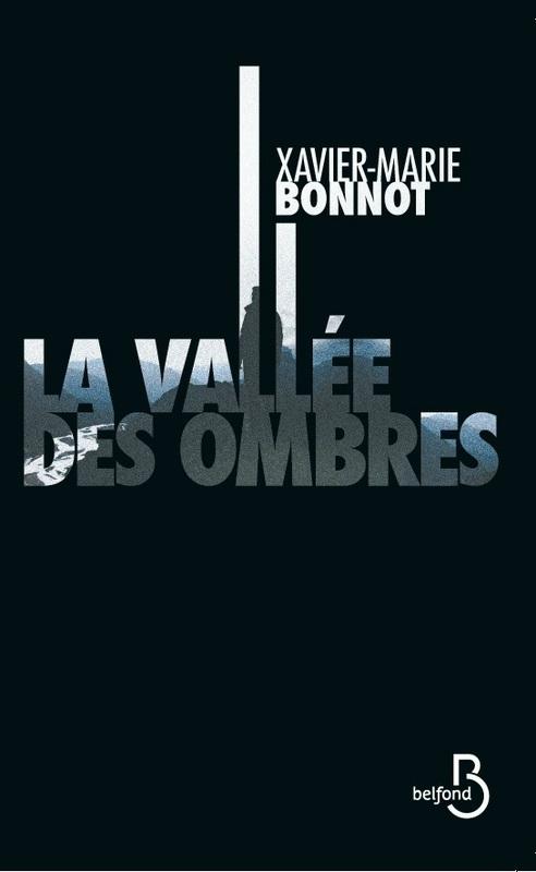La vallée des ombre - Xavier-Marie Bonnot