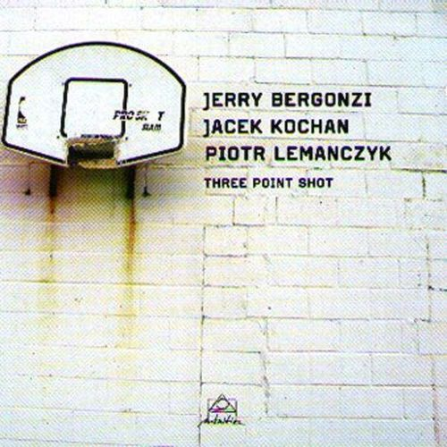 Jerry Bergonzi Jacek Kochan Piotr Lemanczyk - 2010 - Three Point Shot (Double Moon)