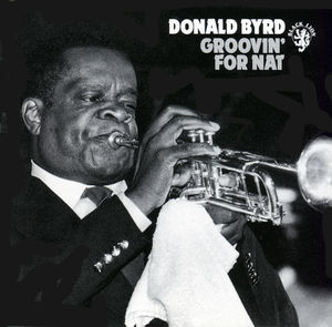 Donald_Byrd___1962___Groovin__For_Nat__Black_Lion_