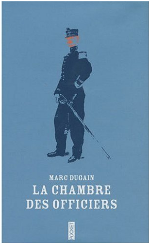 La chambre des officiers de marc dugain free download ebooks - Dugain la chambre des officiers ...