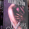 Plaisirs coupables -laurell k. hamilton {avec du vampire bien méchant dedans}