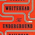 The underground railroad (colson whitehead)