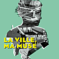 Festival image de ville 2012 // la ville, ma muse...