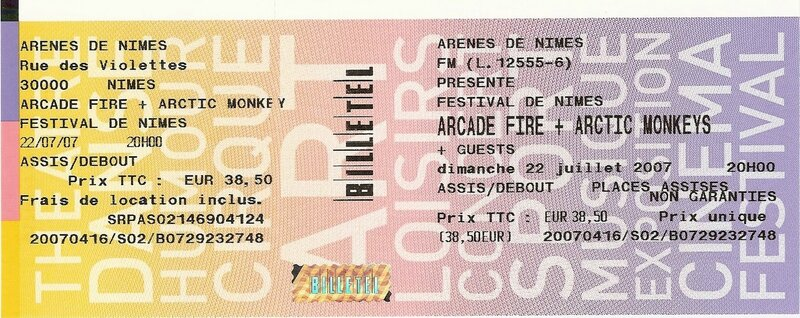 2007 07 Arctic Monkeys & Arcade Fire Nimes Billet